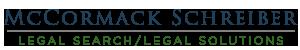 McCormack Schreiber Legal Search Inc.